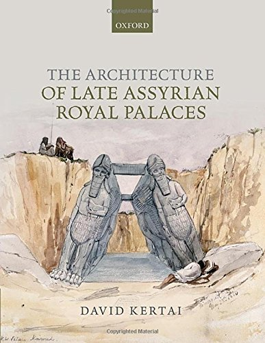 9780198723189: The Architecture of Late Assyrian Royal Palaces
