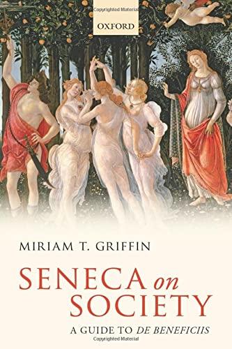 Seneca on Society. A Guide to 'De Beneficiis'.: GRIFFIN, M.,