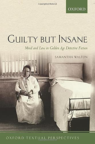 9780198723325: Guilty But Insane: Mind and Law in Golden Age Detective Fiction