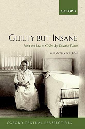 9780198723332: Guilty But Insane: Mind and Law in Golden Age Detective Fiction