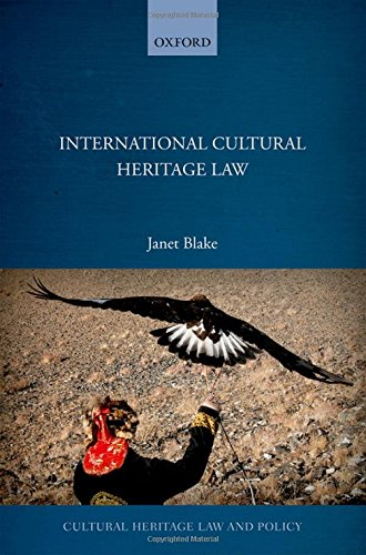 9780198723516: International Cultural Heritage Law
