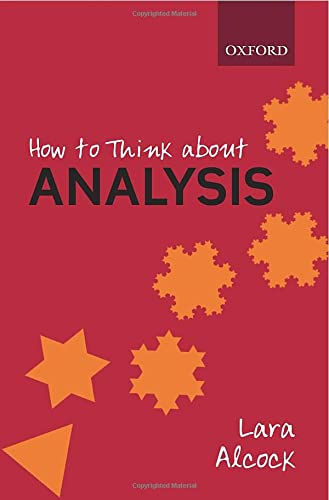 9780198723530: How to Think About Analysis