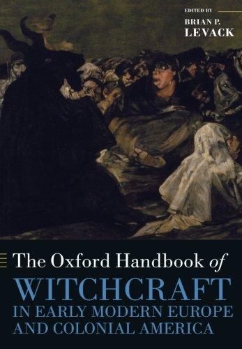9780198723639: The Oxford Handbook of Witchcraft in Early Modern Europe and Colonial America (Oxford Handbooks)