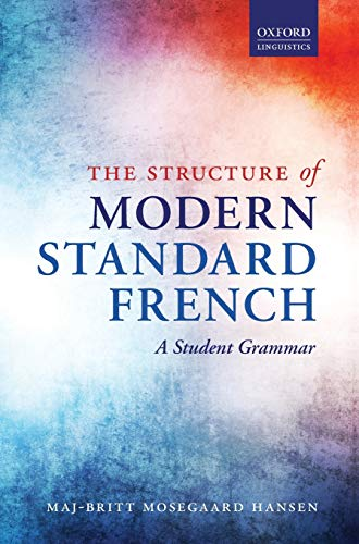 9780198723738: The Structure of Modern Standard French: A Student Grammar