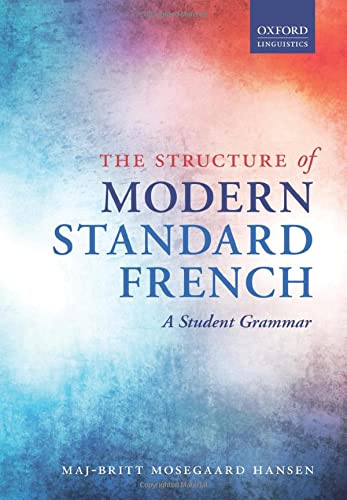 9780198723745: The Structure of Modern Standard French: A Student Grammar
