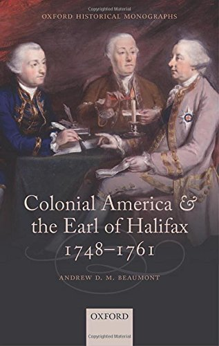 9780198723974: Colonial America and the Earl of Halifax, 1748-1761