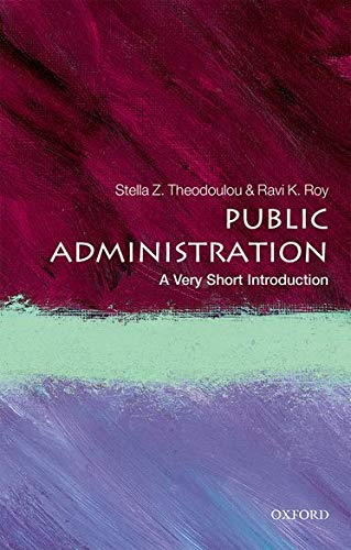 Public Administration: A Very Short Introduction (Very: Theodoulou, Stella Z.,