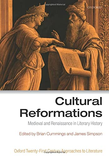 9780198724476: Cultural Reformations: Medieval and Renaissance in Literary History (Oxford 21st Century Approaches to Literature)