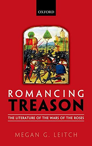 9780198724599: Romancing Treason: The Literature of the Wars of Roses