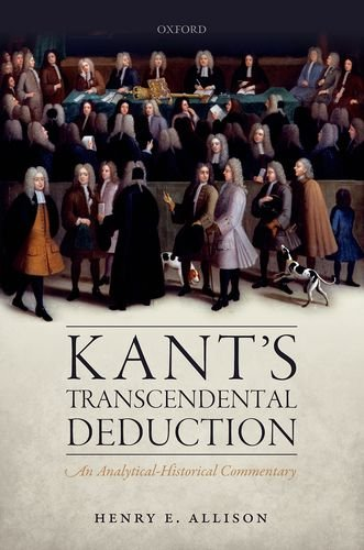 9780198724858: Kant's Transcendental Deduction: An Analytical-Historical Commentary