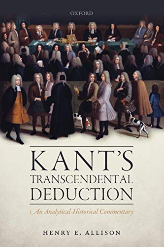 Kant's Transcendental Deduction. An Analytical-Historical Commentary.: ALLISON, H. E.,