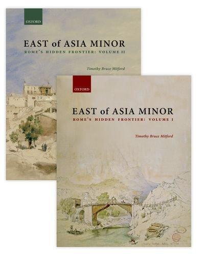 9780198725176: East of Asia Minor: Rome's Hidden Frontier