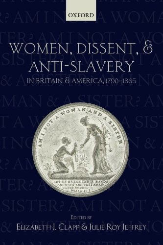 9780198725213: Women, Dissent, and Anti-Slavery in Britain and America, 1790-1865