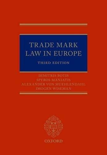 Trade Marks in Europe: A Practical Jurisprudence 3e: Botis, Dimitris, Maniatis, Spyros, Muhlendahl,...