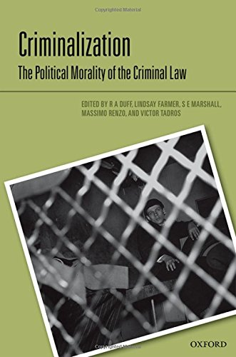 9780198726357: Criminalization: The Political Morality of the Criminal Law