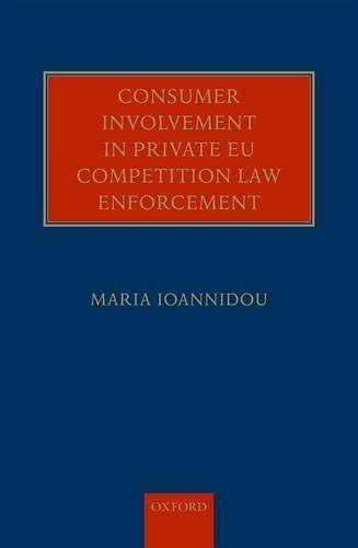 9780198726432: Consumer Involvement in Private EU Competition Law Enforcement