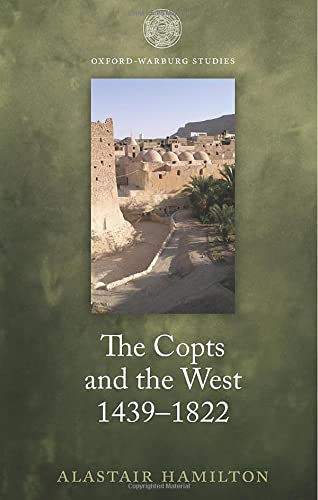 9780198727538: The Copts and the West, 1439-1822: The European Discovery of the Egyptian Church