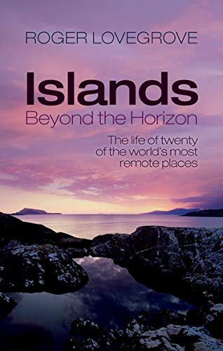 9780198727576: Islands Beyond the Horizon: The life of twenty of the world's most remote places