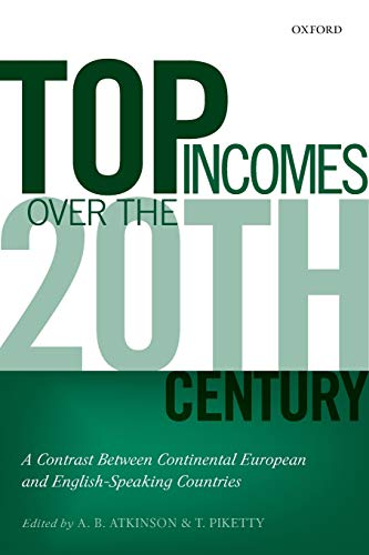 9780198727750: Top Incomes Over the Twentieth Century: A Contrast Between Continental European and English-Speaking Countries