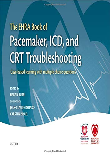 9780198727774: The EHRA Book of Pacemaker, ICD, and CRT Troubleshooting: Case-based learning with multiple choice questions (The European Society of Cardiology Textbooks)