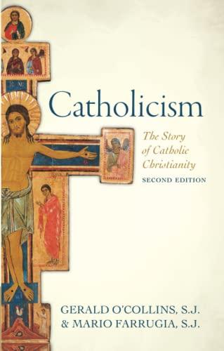 9780198728184: Catholicism: The Story of Catholic Christianity