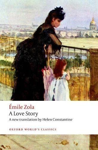 9780198728641: Émile Zola A Love Story A new translation by Helen Constantine