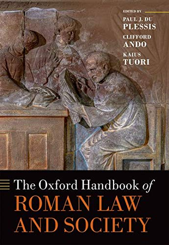The Oxford Handbook of Roman Law and: Ando, Clifford (Editor)/
