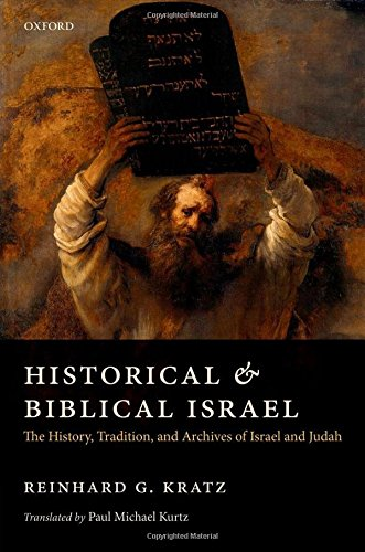 9780198728771: Historical and Biblical Israel: The History, Tradition, and Archives of Israel and Judah