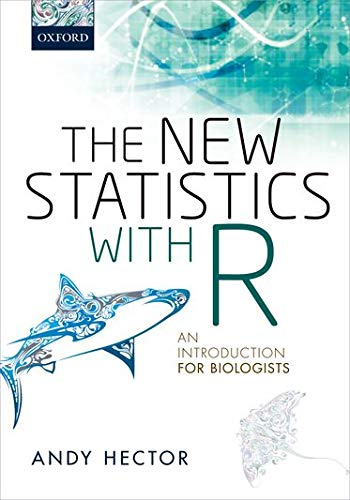 9780198729051: The New Statistics with R: An Introduction for Biologists
