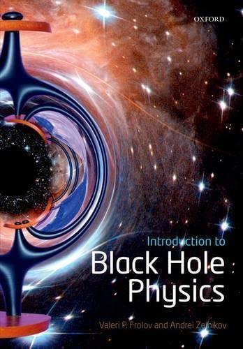 9780198729112: Introduction to Black Hole Physics