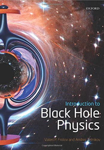 9780198729112: Introduction to Black Hole Physics