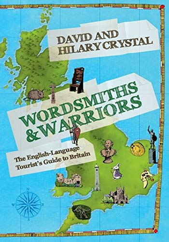 9780198729136: Wordsmiths and Warriors: The English-Language Tourist's Guide to Britain