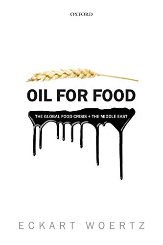 9780198729396: Oil for Food: The Global Food Crisis and the Middle East