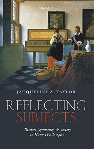 9780198729525: Reflecting Subjects: Passion, Sympathy, and Society in Hume's Philosophy