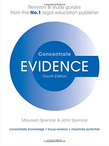 Evidence Concentrate Law Revision and Study Guide: Spencer, John