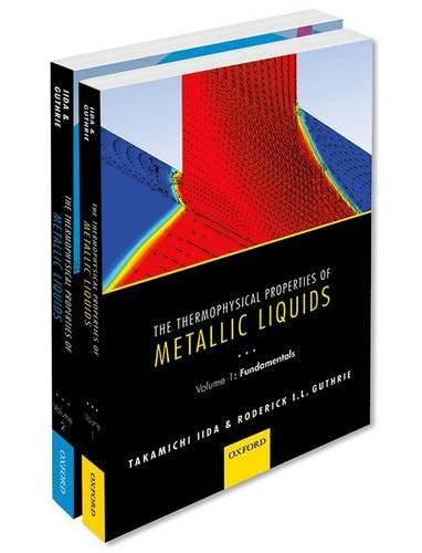 9780198729822: The Thermophysical Properties of Metallic Liquids THERMO PROP METALL LIQUID PCK