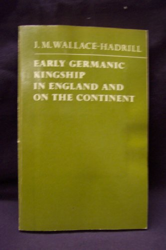 9780198730118: Early Germanic Kingship: In England and on the Continent