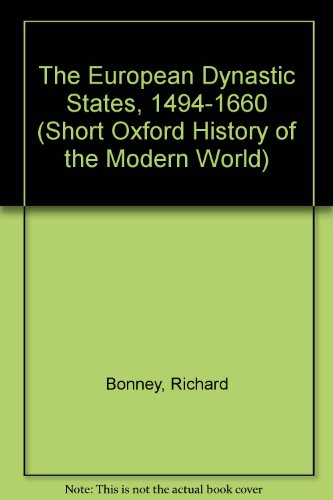 9780198730224: The European Dynastic States, 1494-1660 (Short Oxford History of the Modern World)
