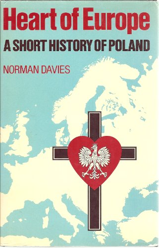 9780198730606: Heart of Europe:A Short History of Poland