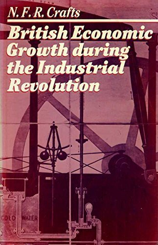 9780198730675: British Economic Growth During the Industrial Revolution