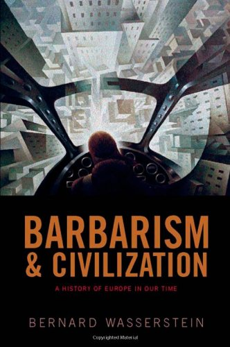 9780198730743: Barbarism and Civilization: A History of Europe in our Time