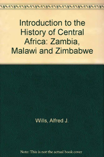 9780198730750: An Introduction to the History of Central Africa: Zambia, Malawi and Zimbabwe