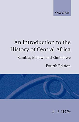 9780198730767: An Introduction to the History of Central Africa: Zambia, Malawi and Zimbabwe