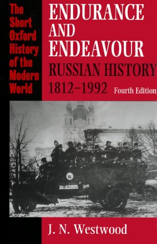 9780198731030: Endurance and Endeavour: Russian History 1812-1992 (Short Oxford History of the Modern World)
