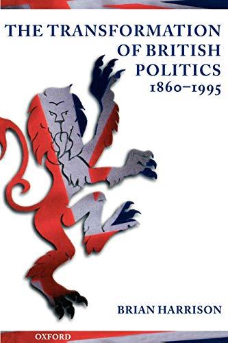 9780198731214: The Transformation of British Politics 1860-1995
