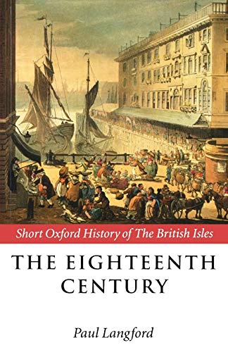 9780198731313: The Eighteenth Century 1688-1815 (Short Oxford History of the British Isles)