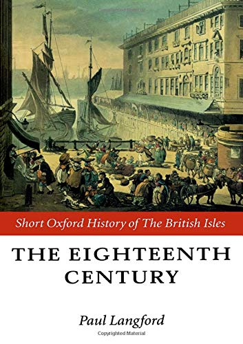 9780198731320: The Eighteenth Century 1688-1815 (Short Oxford History of the British Isles)