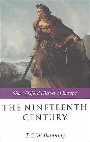 9780198731368: The Nineteenth Century: Europe 1789-1914 (Short Oxford History of Europe)