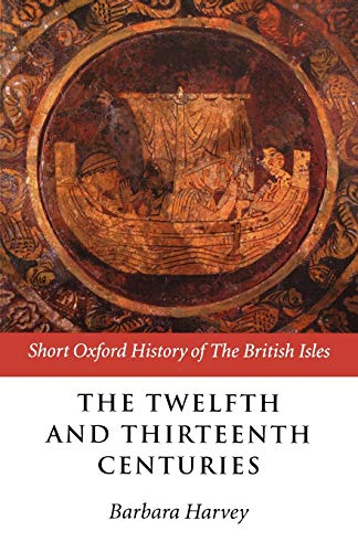 9780198731399: The Twelfth and Thirteenth Centuries: 1066 - c. 1280 (Short Oxford History of the British Isles)