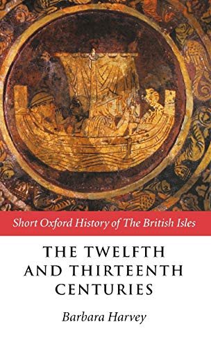 9780198731405: The Twelfth and Thirteenth Centuries (Short Oxford History of the British Isles)